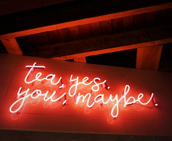 Tea Yes You Maybe Neon Art at Tea by Alfred, Melrose Place, Los Angeles